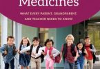 Children's Medicines What Every Parent, Grandparent, and Teacher Needs to Know 1st Edition 2017