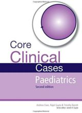 Core Clinical Cases in Paediatrics 2nd Edition A problem-solving approach 2011