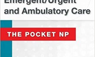 Family Emergent Urgent and Ambulatory Care The Pocket NP 1st Edition 2016