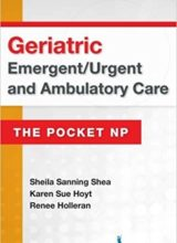 Geriatric Emergent Urgent and Ambulatory Care The Pocket NP 1st Edition 2016