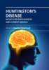 Huntingtons Disease - Molecular Pathogenesis and Current Models 2017