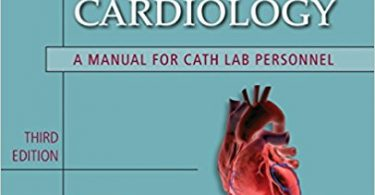 Invasive Cardiology A Manual for Cath Lab Personnel 3rd Edition 2010