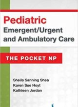 Pediatric Emergent Urgent and Ambulatory Care The Pocket NP 1st Edition by Sheila Sanning 2016