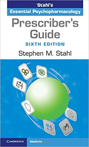 Prescriber's Guide: Stahl's Essential Psychopharmacology 6th Edition 2017