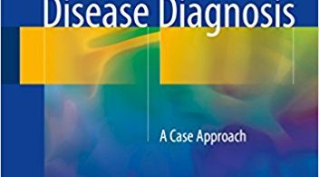 The Infectious Disease Diagnosis: A Case Approach 1st ed. 2018 Edition