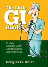 The Little GI Book An Easily Digestible Guide to Understanding Gastroenterology 1st Edition 2013