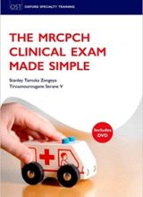 The MRCPCH Clinical Exam Made Simple (Oxford Speciality Training) 1st Edition 2011