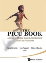The PICU Book A Primer for Medical Students, Residents and Acute Care Practitioners 1st Edition 2012