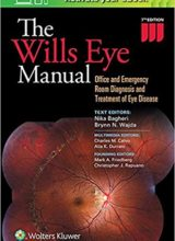 The Wills Eye Manual: Office and Emergency Room Diagnosis and Treatment of Eye Disease Seventh Edition 2016