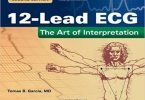 12-Lead ECG: The Art of Interpretation (Garcia, Introduction to 12-Lead ECG) 2nd Edition 2013