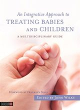 An Integrative Approach to Treating Babies and Children: A Multidisciplinary Guide 1st Edition 2017