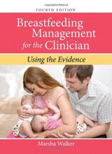 Breastfeeding Management for the Clinician: Using the Evidence 4th Edition 2016