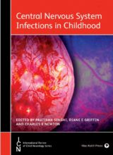Central Nervous System Infections in Childhood (International Child Neurology Association) 1st Edition 2014