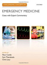 Challenging Concepts in Emergency Medicine Cases with Expert Commentary 1st Edition 2015