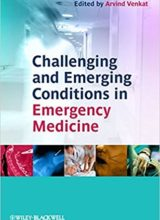 Challenging and Emerging Conditions in Emergency Medicine 1st Edition 2011