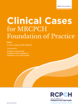 Clinical cases for MRCPCH Foundation of practice (CCFOP) 2017