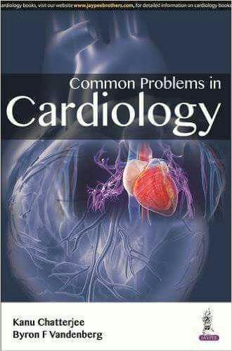 Common Problems in Cardiology 1st Edition 2016