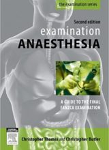 Examination Anaesthesia A Guide to Intensivist and Anaesthetic Training 2nd Edition 2011
