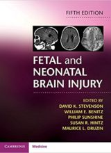 Fetal and Neonatal Brain Injury 5th Edition 2018