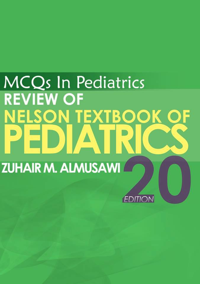 MCQs in Pediatrics Review of Nelson Textbook of Pediatrics 20th Edition 2016