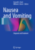 Nausea and Vomiting Diagnosis and Treatment 1st Edition 2017