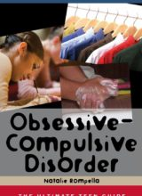 Obsessive-Compulsive Disorder The Ultimate Teen Guide (It Happened to Me) 2009