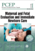 PCEP Book I Maternal and Fetal Evaluation and Immediate Newborn Care (Perinatal Continuing Education Program) 3rd Edition 2017