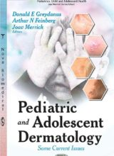Pediatric and Adolescent Dermatology Some Current Issues (Pediatrics, Child and Adolescent Health) 1st Edition 2014