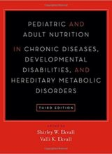 Pediatric and Adult Nutrition in Chronic Diseases, Developmental Disabilities, and Hereditary Metabolic Disorders: Prevention, Assessment, and Treatment 3rd Edition 2017