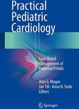 Practical Pediatric Cardiology: Case-Based Management of Potential Pitfalls 1st Edition 2016