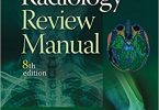 Radiology Review Manual Eighth Edition 2017