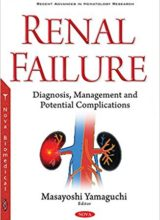 Renal Failure Diagnosis, Management and Potential Complications 1st Edition 2016