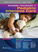 Rogers' Textbook of Pediatric Intensive Care Fifth Edition 2015