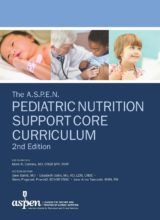 The A.S.P.E.N. Pediatric Nutrition Support Core Curriculum 2nd Edition 2015