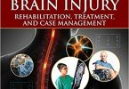 Traumatic Brain Injury Rehabilitation, Treatment, and Case Management, 4th Edition 2017
