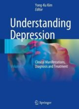 Understanding Depression: Volume 2. Clinical Manifestations, Diagnosis and Treatment 2018