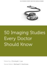 50 Imaging Studies Every Doctor Should Know (Fifty Studies Every Doctor Should Know) 1st Edition 2016