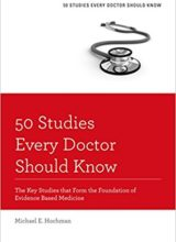 50 Studies Every Doctor Should Know: (Fifty Studies Every Doctor Should Know) 1 Revised Edition 2013