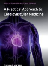 A Practical Approach to Cardiovascular Medicine 1st Edition 2011