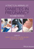 A Practical Manual of Diabetes in Pregnancy (Practical Manual of Series) 2nd Edition 2018