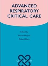 Advanced Respiratory Critical Care (Oxford Specialist Handbooks in Critical Care) 1st Edition 2011