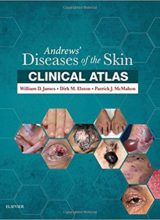 Andrews' Diseases of the Skin Clinical Atlas 1st Edition 2018