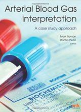 Arterial Blood Gas Interpretation – A case study approach 1st Edition 2016
