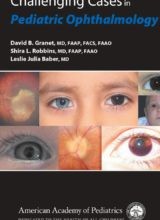 Challenging Cases in Pediatric Ophthalmology 1st Edition 2012