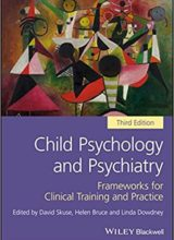 Child Psychology and Psychiatry Frameworks for Clinical Training and Practice 3rd Edition 2017