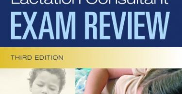 Comprehensive Lactation Consultant Exam Review 3rd Edition 2010
