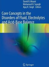 Core Concepts in the Disorders of Fluid, Electrolytes and Acid-Base Balance 1st Edition 2013