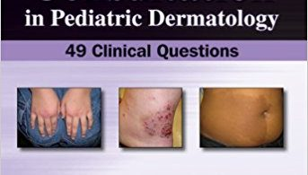 Curbside Consultation in Pediatric Dermatology 49 Clinical Questions 1st Edition 2012