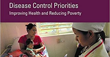 Disease Control Priorities (Volume 9): Improving Health and Reducing Poverty 3rd Edition 2017