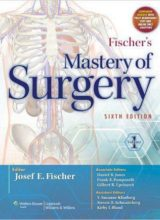 Fischer's Mastery of Surgery (2 Volume set) Sixth Edition 2011